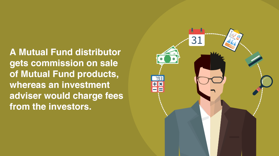 What is the difference between Mutual Fund Distributor and Investment Adviser?