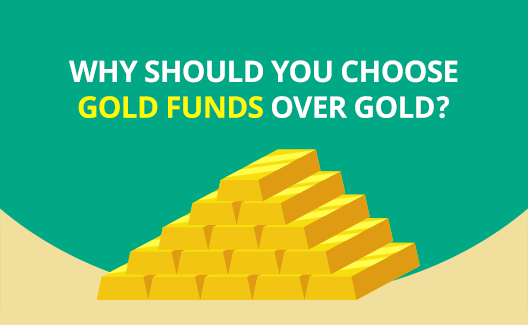 Why invest in gold funds when we can invest in gold?