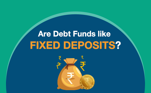Are Debt Funds like Fixed Deposits?