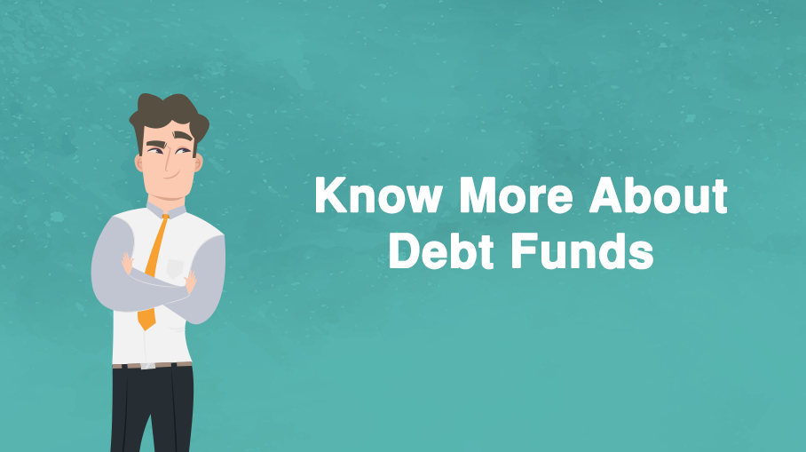 Know more about Debt Funds.