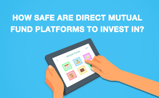 How safe are Direct Mutual Fund platforms to invest in?