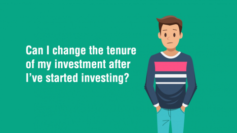 Can I change the tenure of my investment after I've started investing?